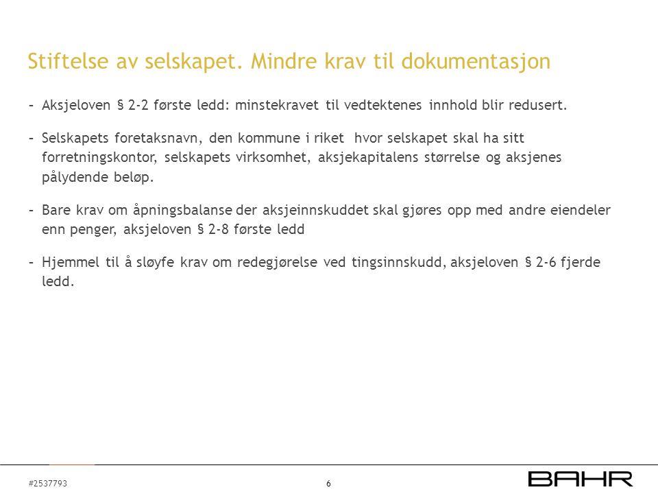 #2537793 - Aksjeloven § 2-2 første ledd: minstekravet til vedtektenes innhold blir redusert.
