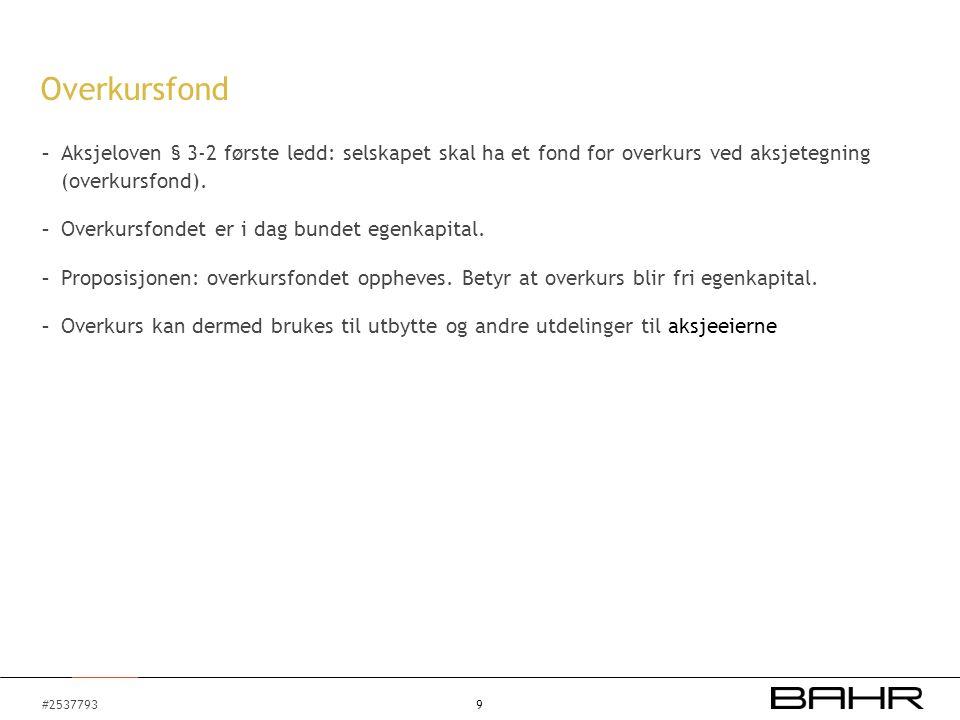 #2537793 - Aksjeloven § 3-2 første ledd: selskapet skal ha et fond for overkurs ved aksjetegning (overkursfond).