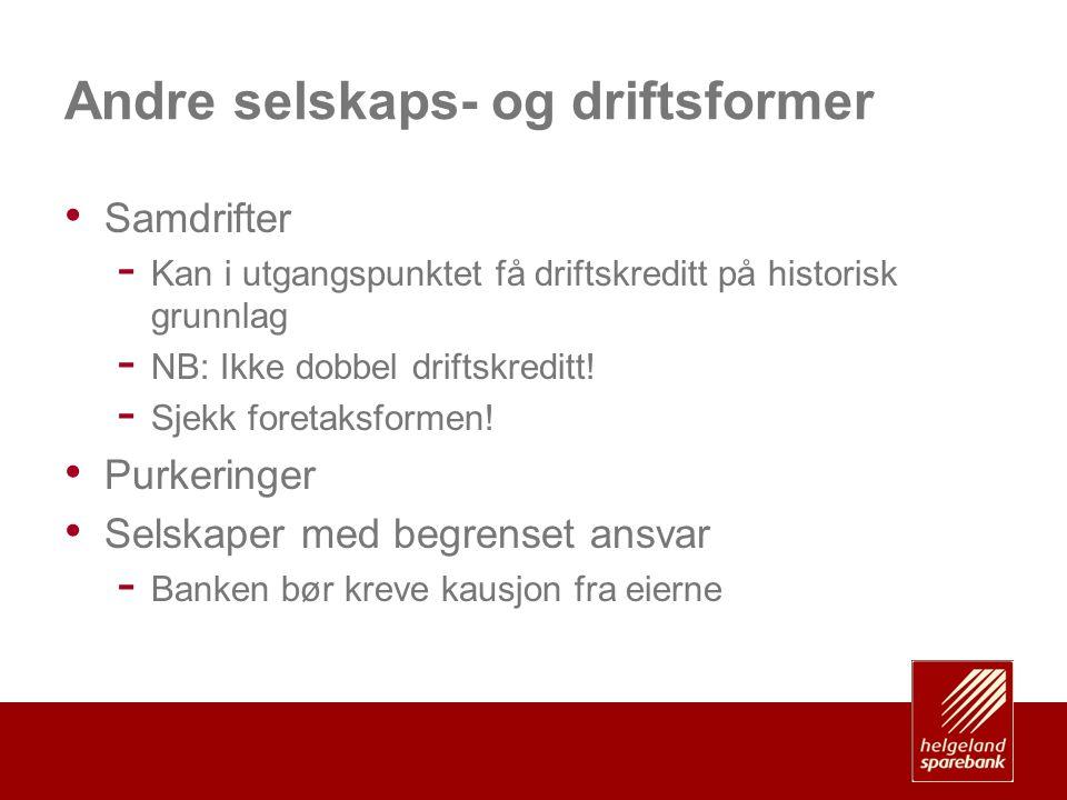 Andre selskaps- og driftsformer • Samdrifter - Kan i utgangspunktet få driftskreditt på historisk grunnlag - NB: Ikke dobbel driftskreditt! - Sjekk fo