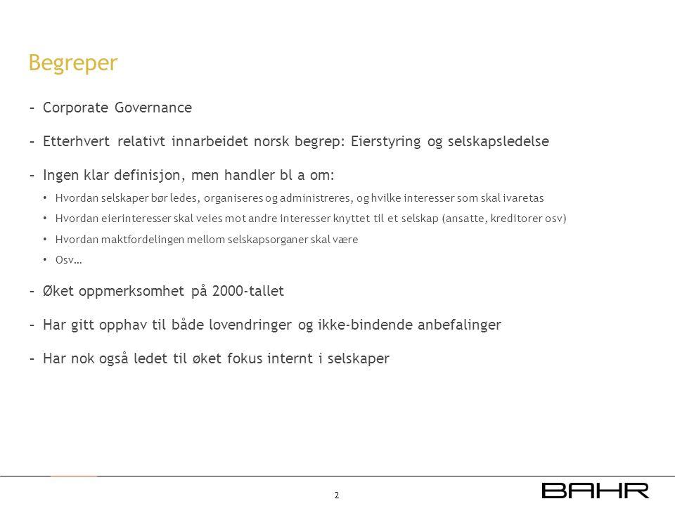 Begreper - Corporate Governance - Etterhvert relativt innarbeidet norsk begrep: Eierstyring og selskapsledelse - Ingen klar definisjon, men handler bl