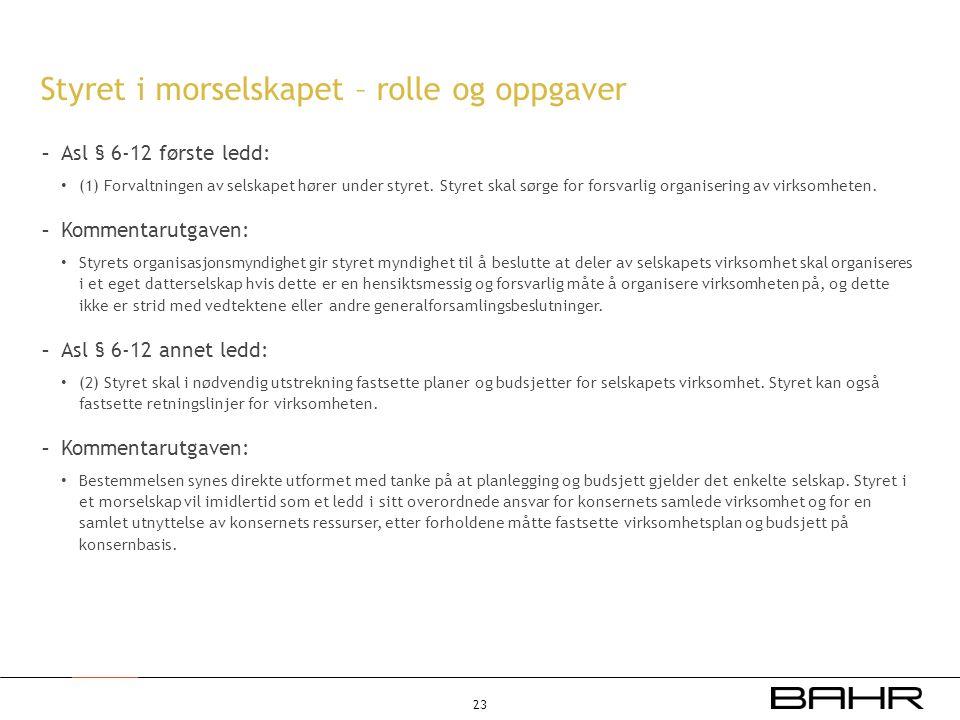 Styret i morselskapet – rolle og oppgaver - Asl § 6-12 første ledd: • (1) Forvaltningen av selskapet hører under styret. Styret skal sørge for forsvar