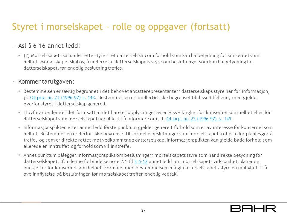 Styret i morselskapet – rolle og oppgaver (fortsatt) - Asl § 6-16 annet ledd: • (2) Morselskapet skal underrette styret i et datterselskap om forhold