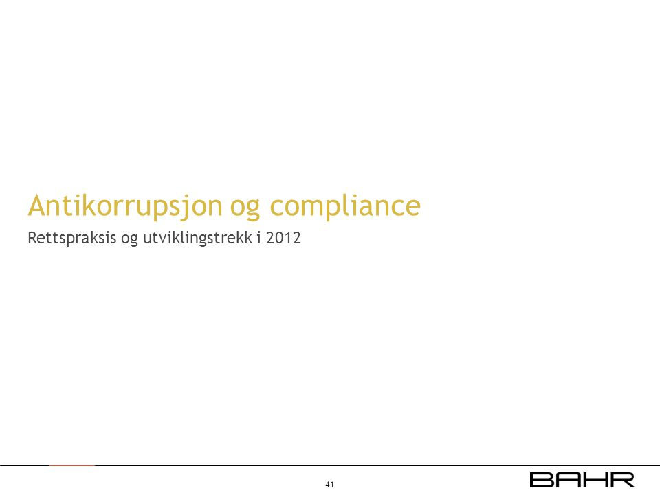 Antikorrupsjon og compliance Rettspraksis og utviklingstrekk i 2012 41