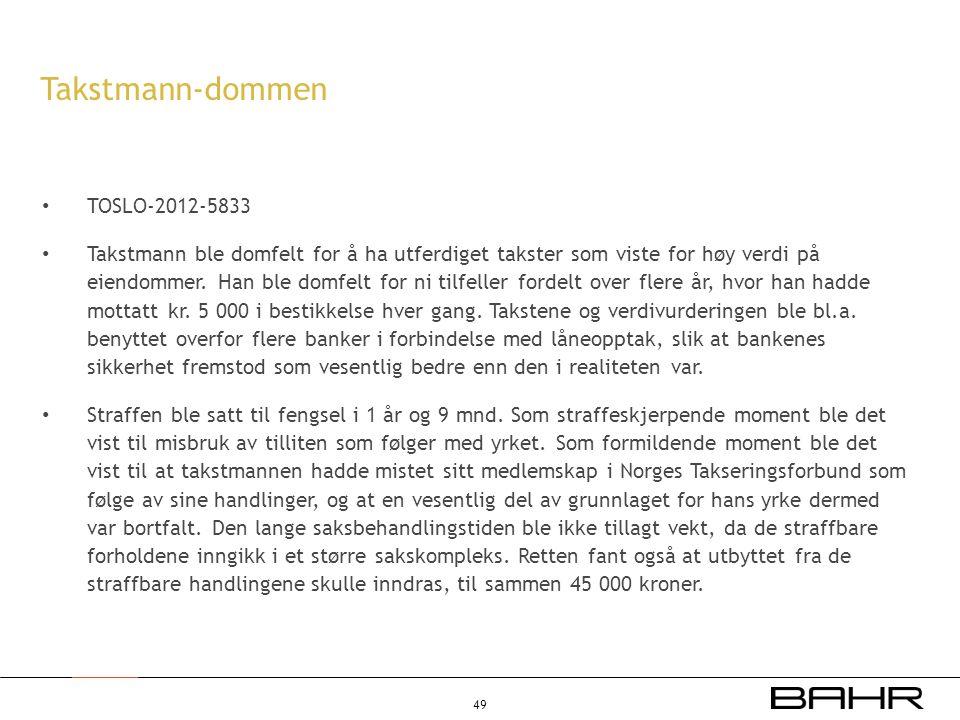 • TOSLO-2012-5833 • Takstmann ble domfelt for å ha utferdiget takster som viste for høy verdi på eiendommer. Han ble domfelt for ni tilfeller fordelt
