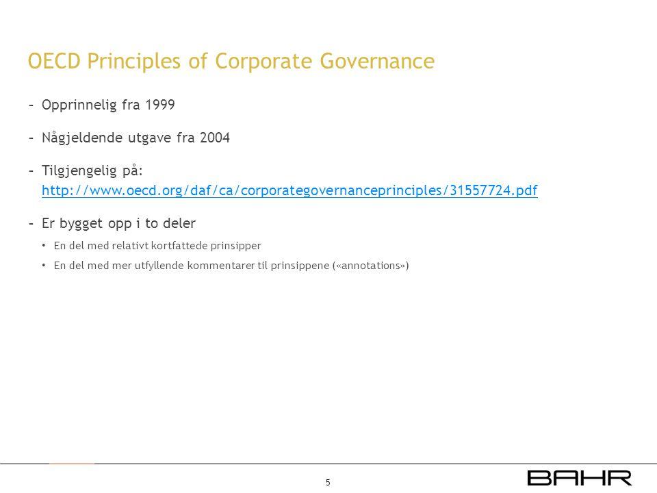 OECD Principles of Corporate Governance - Opprinnelig fra 1999 - Någjeldende utgave fra 2004 - Tilgjengelig på: http://www.oecd.org/daf/ca/corporatego