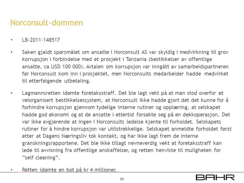 • LB-2011-148517 • Saken gjaldt spørsmålet om ansatte i Norconsult AS var skyldig i medvirkning til grov korrupsjon i forbindelse med et prosjekt i Ta