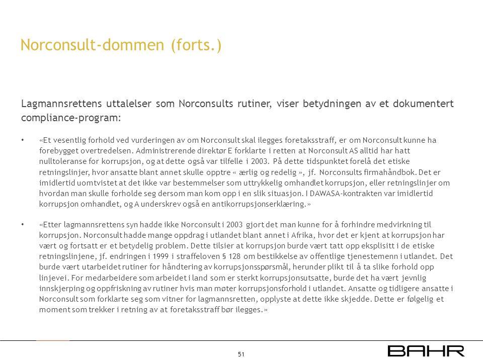Lagmannsrettens uttalelser som Norconsults rutiner, viser betydningen av et dokumentert compliance-program: • «Et vesentlig forhold ved vurderingen av