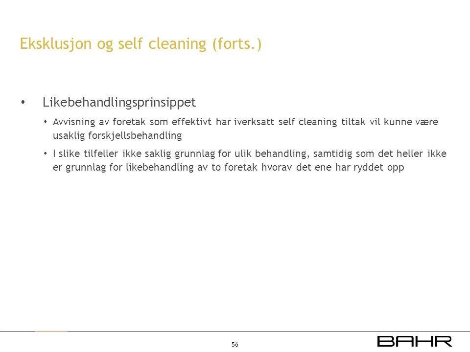 • Likebehandlingsprinsippet • Avvisning av foretak som effektivt har iverksatt self cleaning tiltak vil kunne være usaklig forskjellsbehandling • I sl