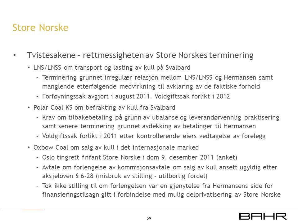 • Tvistesakene – rettmessigheten av Store Norskes terminering • LNS/LNSS om transport og lasting av kull på Svalbard - Terminering grunnet irregulær r