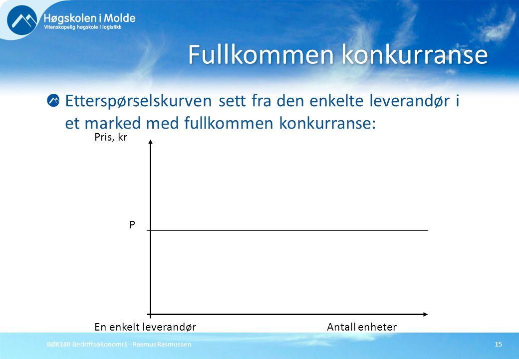 BØK100 Bedriftsøkonomi 1 - Rasmus Rasmussen15 Etterspørselskurven sett fra den enkelte leverandør i et marked med fullkommen konkurranse: Fullkommen k