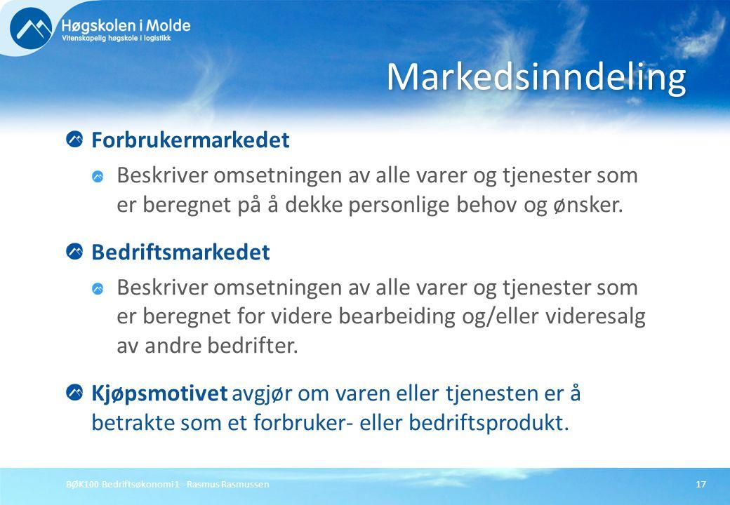 BØK100 Bedriftsøkonomi 1 - Rasmus Rasmussen17 Forbrukermarkedet Beskriver omsetningen av alle varer og tjenester som er beregnet på å dekke personlige