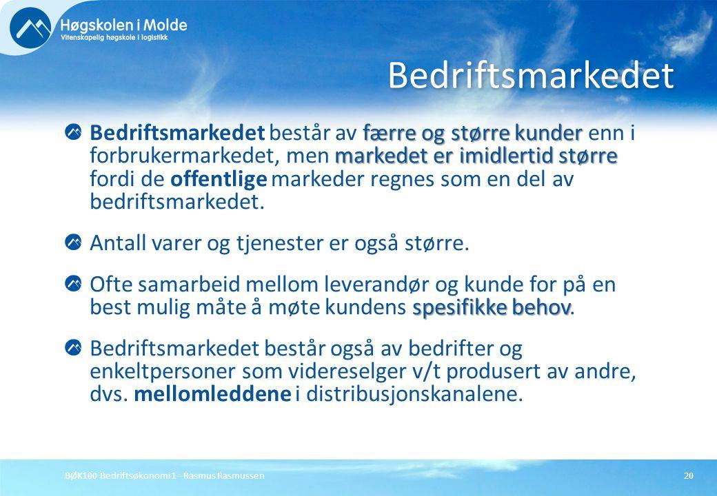 BØK100 Bedriftsøkonomi 1 - Rasmus Rasmussen20 færre og større kunder markedet er imidlertid større Bedriftsmarkedet består av færre og større kunder e