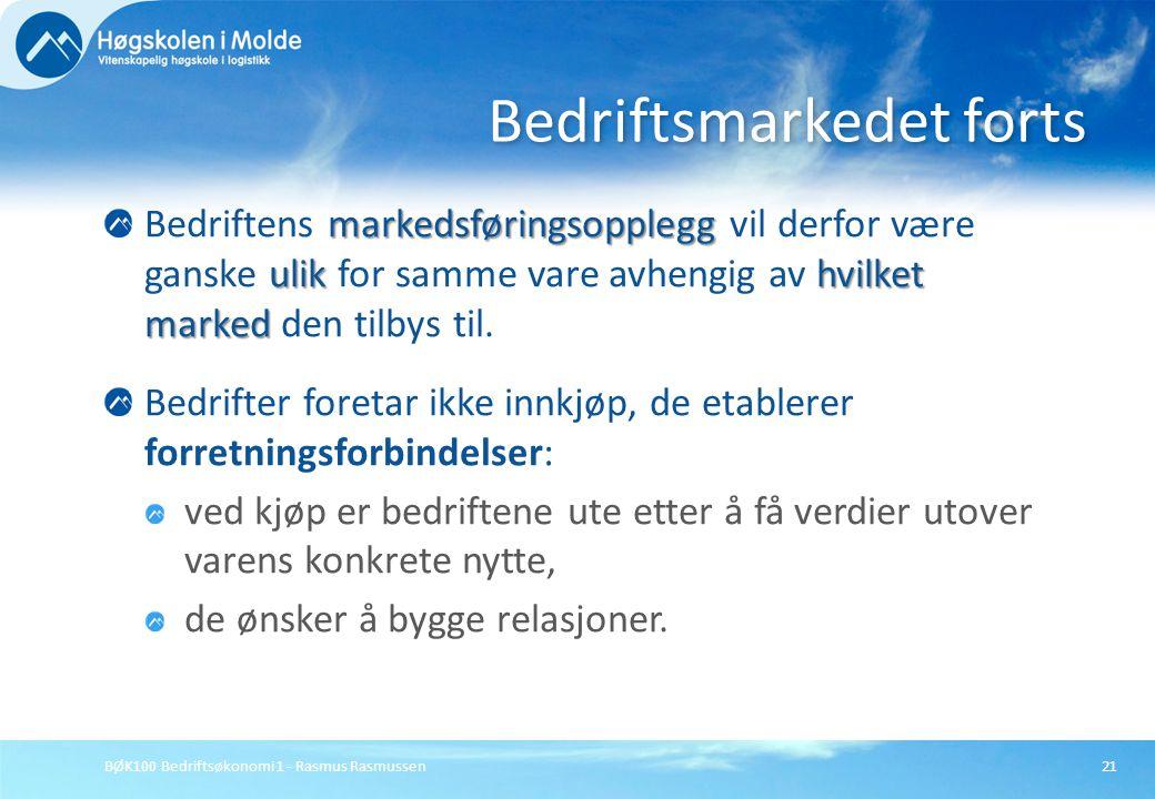 BØK100 Bedriftsøkonomi 1 - Rasmus Rasmussen21 markedsføringsopplegg ulikhvilket marked Bedriftens markedsføringsopplegg vil derfor være ganske ulik fo