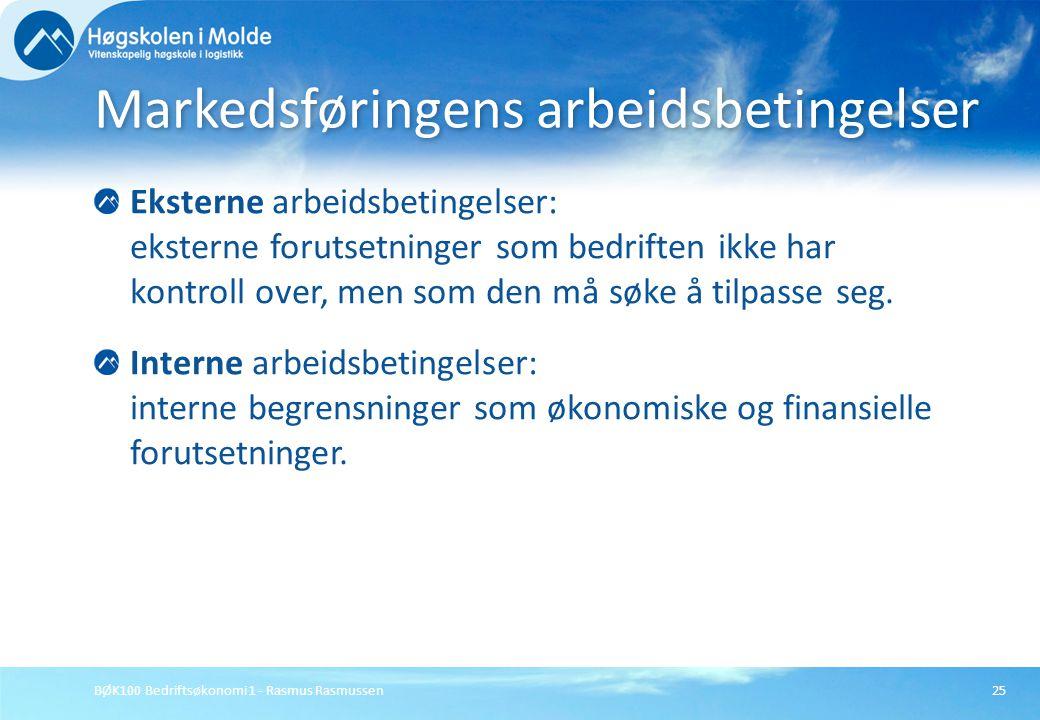 BØK100 Bedriftsøkonomi 1 - Rasmus Rasmussen25 Eksterne arbeidsbetingelser: eksterne forutsetninger som bedriften ikke har kontroll over, men som den m