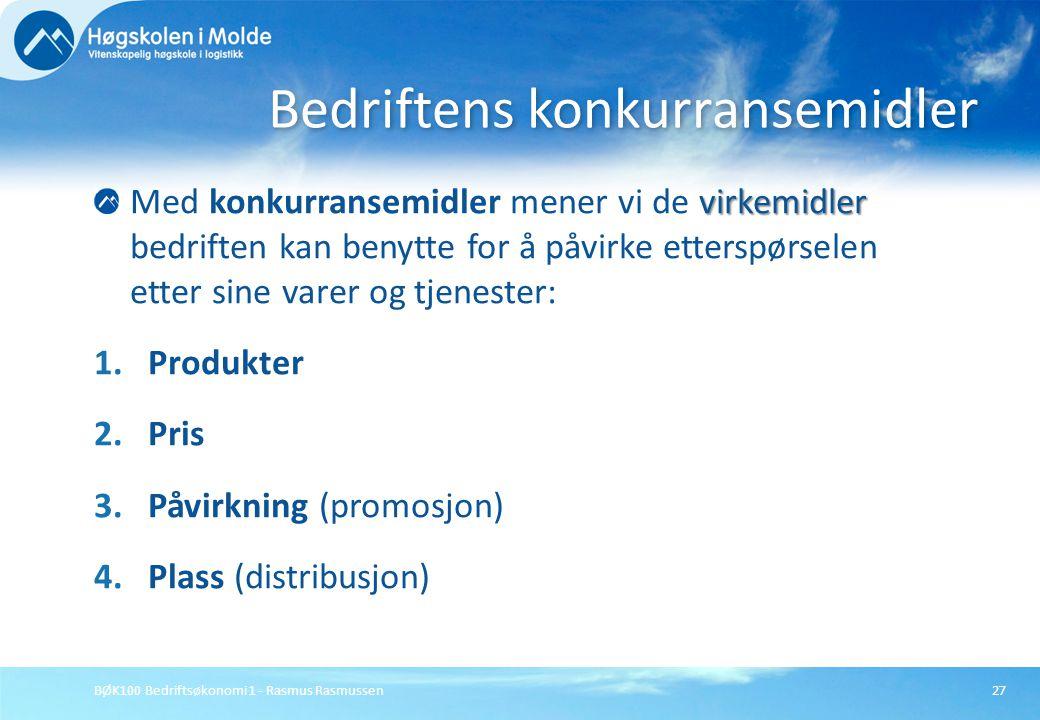 BØK100 Bedriftsøkonomi 1 - Rasmus Rasmussen27 virkemidler Med konkurransemidler mener vi de virkemidler bedriften kan benytte for å påvirke etterspørs