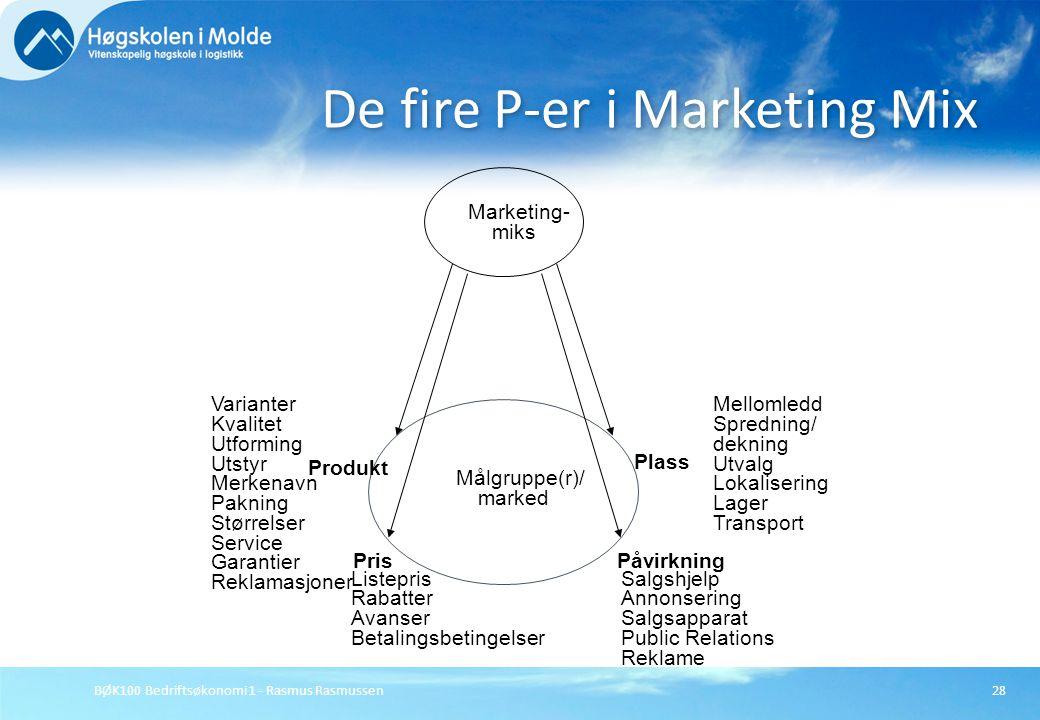 BØK100 Bedriftsøkonomi 1 - Rasmus Rasmussen28 De fire P-er i Marketing Mix Marketing- miks Målgruppe(r)/ marked Varianter Kvalitet Utforming Utstyr Me