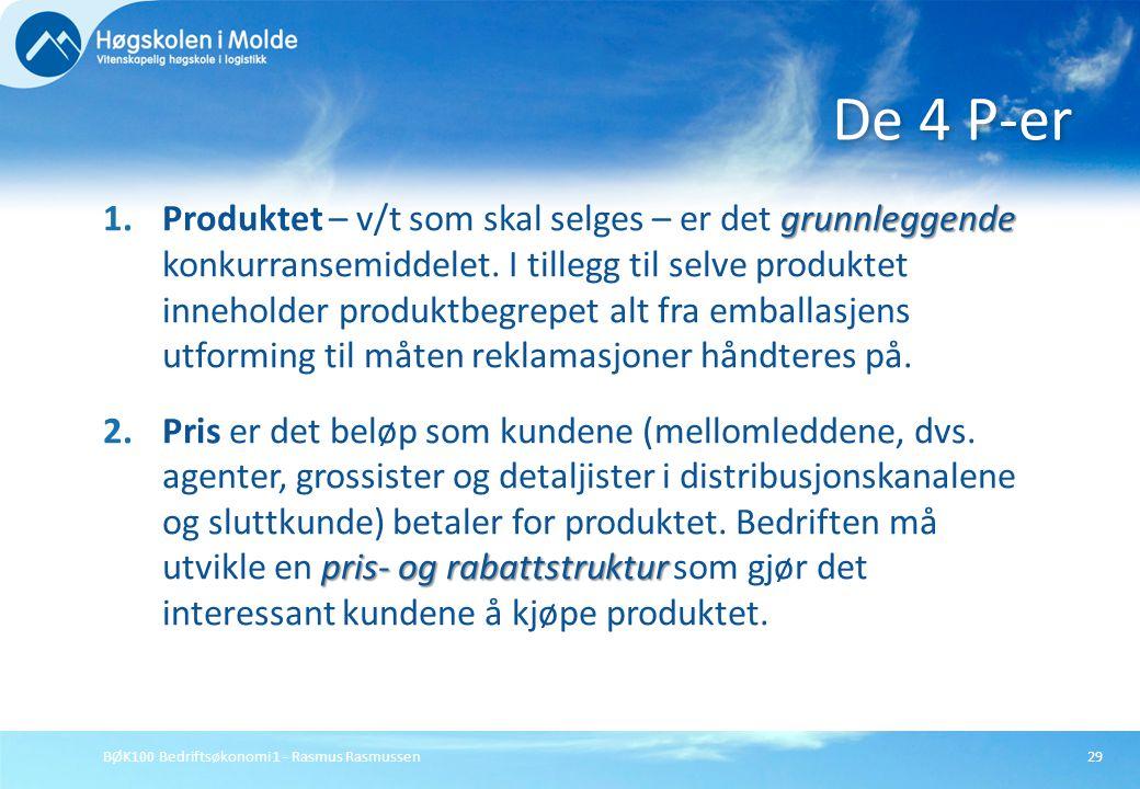 BØK100 Bedriftsøkonomi 1 - Rasmus Rasmussen29 grunnleggende 1.Produktet – v/t som skal selges – er det grunnleggende konkurransemiddelet. I tillegg ti