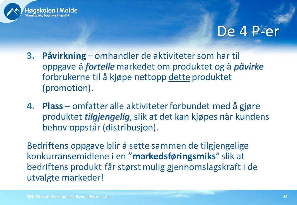 BØK100 Bedriftsøkonomi 1 - Rasmus Rasmussen30 fortellepåvirke 3.Påvirkning – omhandler de aktiviteter som har til oppgave å fortelle markedet om produ