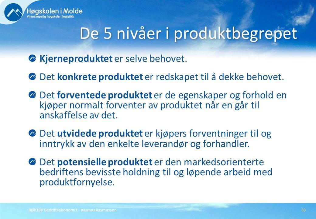 BØK100 Bedriftsøkonomi 1 - Rasmus Rasmussen33 Kjerneproduktet er selve behovet. Det konkrete produktet er redskapet til å dekke behovet. Det forvented