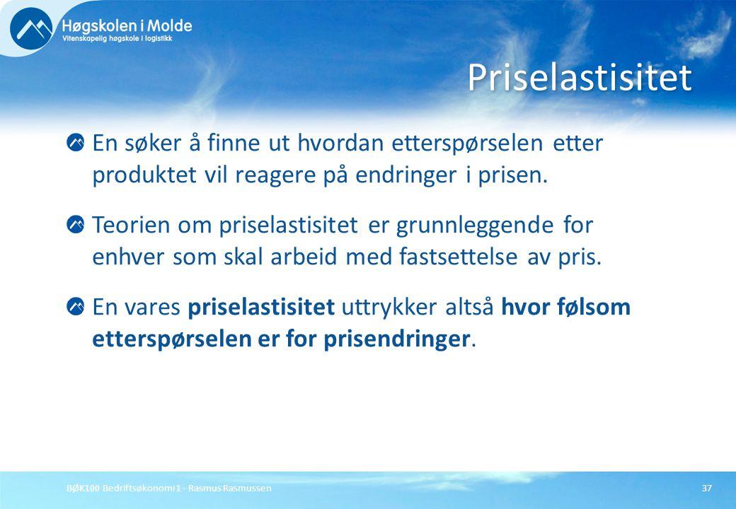 BØK100 Bedriftsøkonomi 1 - Rasmus Rasmussen37 En søker å finne ut hvordan etterspørselen etter produktet vil reagere på endringer i prisen. Teorien om
