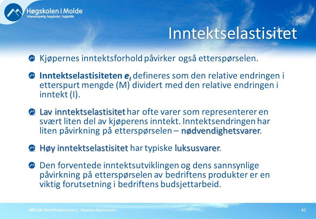 BØK100 Bedriftsøkonomi 1 - Rasmus Rasmussen42 Kjøpernes inntektsforhold påvirker også etterspørselen. e I Inntektselastisiteten e I defineres som den