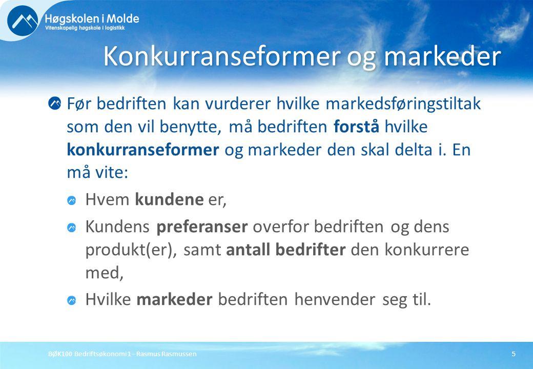 BØK100 Bedriftsøkonomi 1 - Rasmus Rasmussen5 Før bedriften kan vurderer hvilke markedsføringstiltak som den vil benytte, må bedriften forstå hvilke ko
