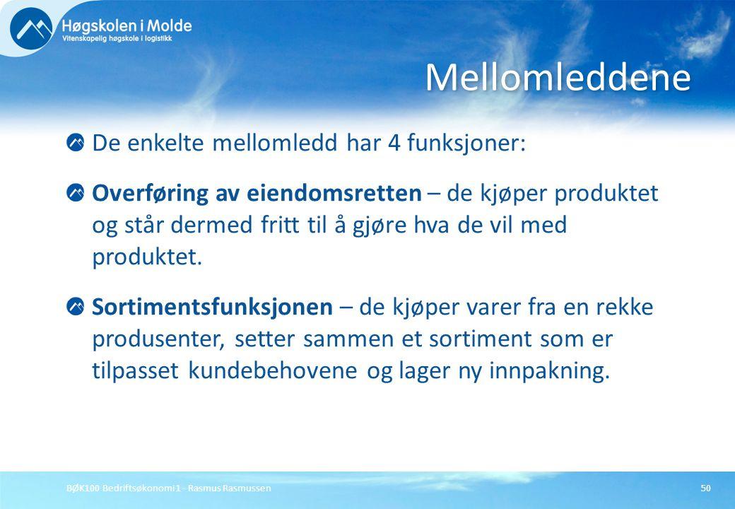 BØK100 Bedriftsøkonomi 1 - Rasmus Rasmussen50 De enkelte mellomledd har 4 funksjoner: Overføring av eiendomsretten – de kjøper produktet og står derme