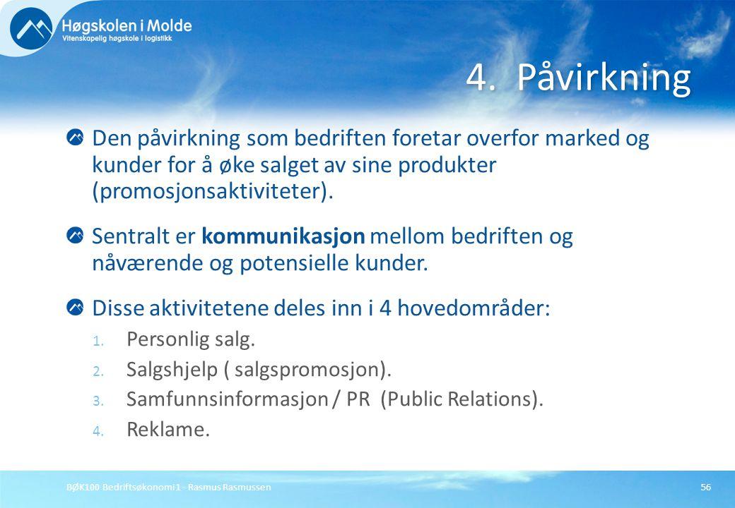 BØK100 Bedriftsøkonomi 1 - Rasmus Rasmussen56 Den påvirkning som bedriften foretar overfor marked og kunder for å øke salget av sine produkter (promos