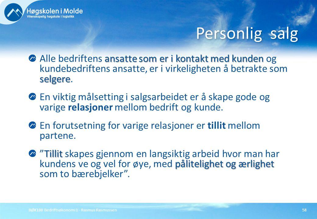 BØK100 Bedriftsøkonomi 1 - Rasmus Rasmussen58 ansatte som er i kontakt med kunden selgere Alle bedriftens ansatte som er i kontakt med kunden og kunde