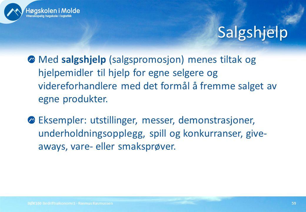 BØK100 Bedriftsøkonomi 1 - Rasmus Rasmussen59 Med salgshjelp (salgspromosjon) menes tiltak og hjelpemidler til hjelp for egne selgere og videreforhand