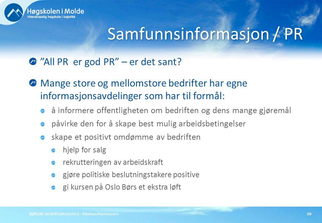 """BØK100 Bedriftsøkonomi 1 - Rasmus Rasmussen60 """"All PR er god PR"""" – er det sant? Mange store og mellomstore bedrifter har egne informasjonsavdelinger s"""