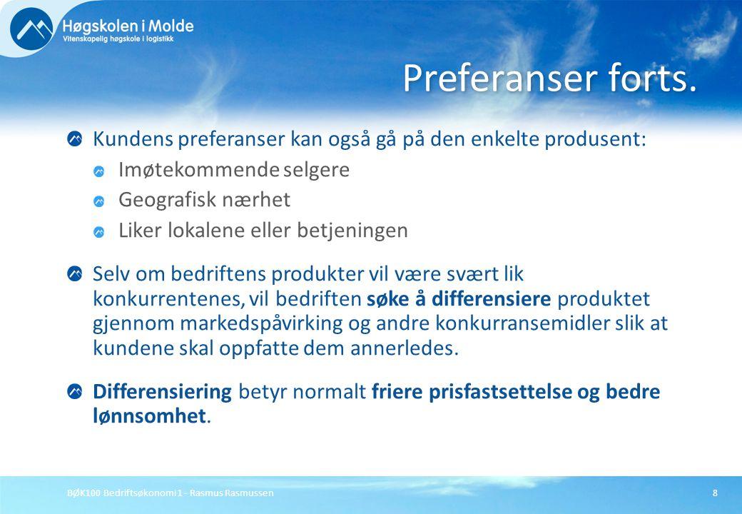 BØK100 Bedriftsøkonomi 1 - Rasmus Rasmussen8 Kundens preferanser kan også gå på den enkelte produsent: Imøtekommende selgere Geografisk nærhet Liker l