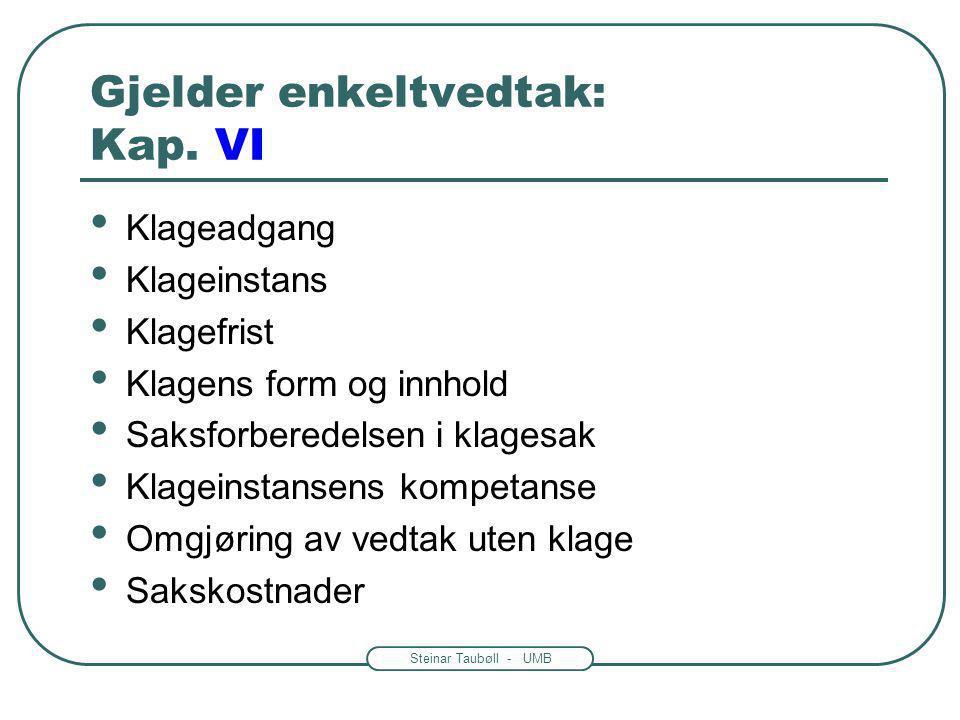 Steinar Taubøll - UMB Gjelder enkeltvedtak: Kap.