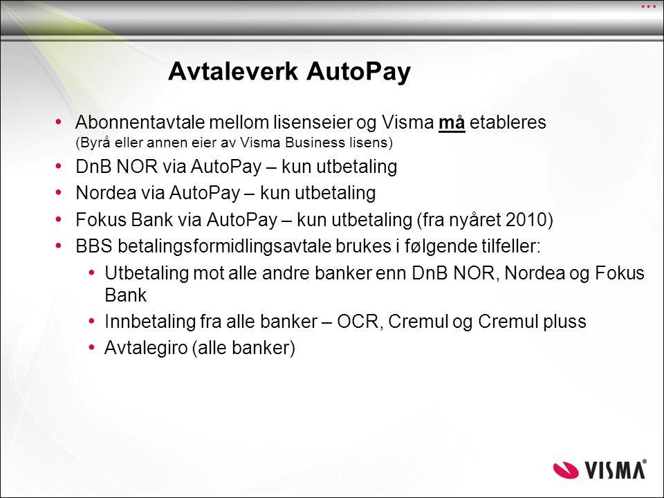 Avtaleverk AutoPay • Abonnentavtale mellom lisenseier og Visma må etableres (Byrå eller annen eier av Visma Business lisens) • DnB NOR via AutoPay – k