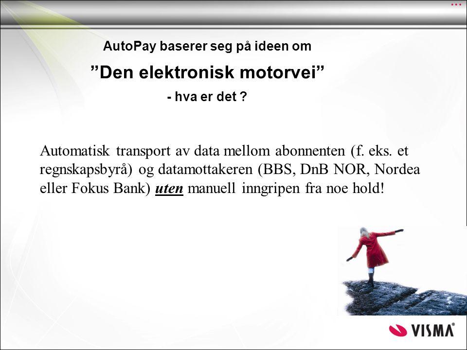 Elektronisk Motorvei AutoPay sentralbase Innfordring Kunde nr 1 Kunde nr 2 DnB NOR BBS Betalings- Formidling Nordea - Paymul - Debmul - Bansta - Cremul - Telebank - Dir.rem - OCR - Cremul - Avtalegiro - Paymul - Debmul - Cremul - Bansta - Cremul Pluss Fokus Bank Andre banker.