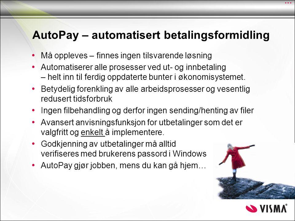 AutoPay – automatisert betalingsformidling • Må oppleves – finnes ingen tilsvarende løsning • Automatiserer alle prosesser ved ut- og innbetaling – he