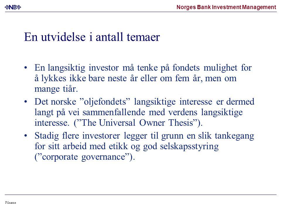 Norges Bank Investment Management Filname En utvidelse i antall temaer •En langsiktig investor må tenke på fondets mulighet for å lykkes ikke bare neste år eller om fem år, men om mange tiår.