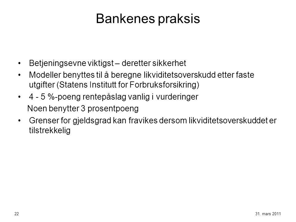 Bankenes praksis •Betjeningsevne viktigst – deretter sikkerhet •Modeller benyttes til å beregne likviditetsoverskudd etter faste utgifter (Statens Ins