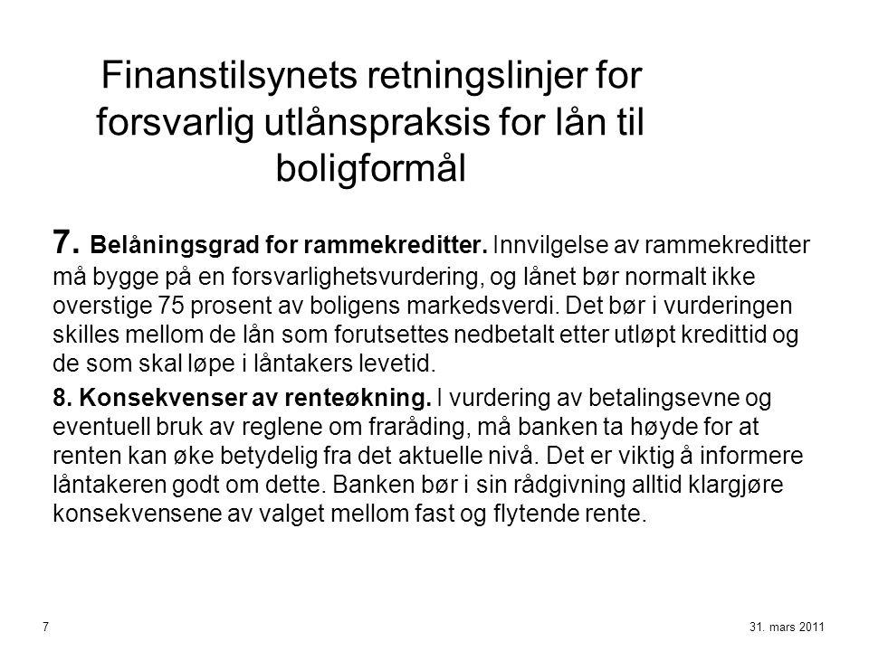 Finanstilsynets retningslinjer for forsvarlig utlånspraksis for lån til boligformål 7. Belåningsgrad for rammekreditter. Innvilgelse av rammekreditter