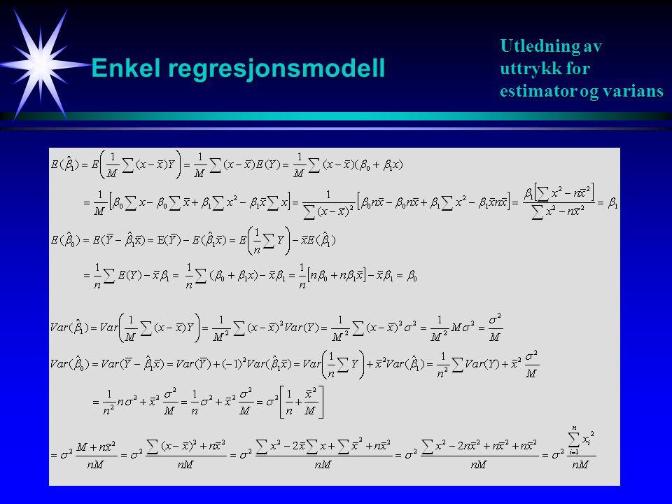 22 Enkel regresjonsmodell Utledning av uttrykk for estimator og varians