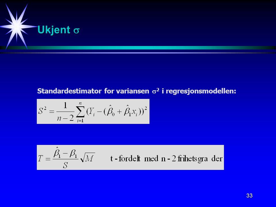 33 Standardestimator for variansen  2 i regresjonsmodellen: Ukjent 