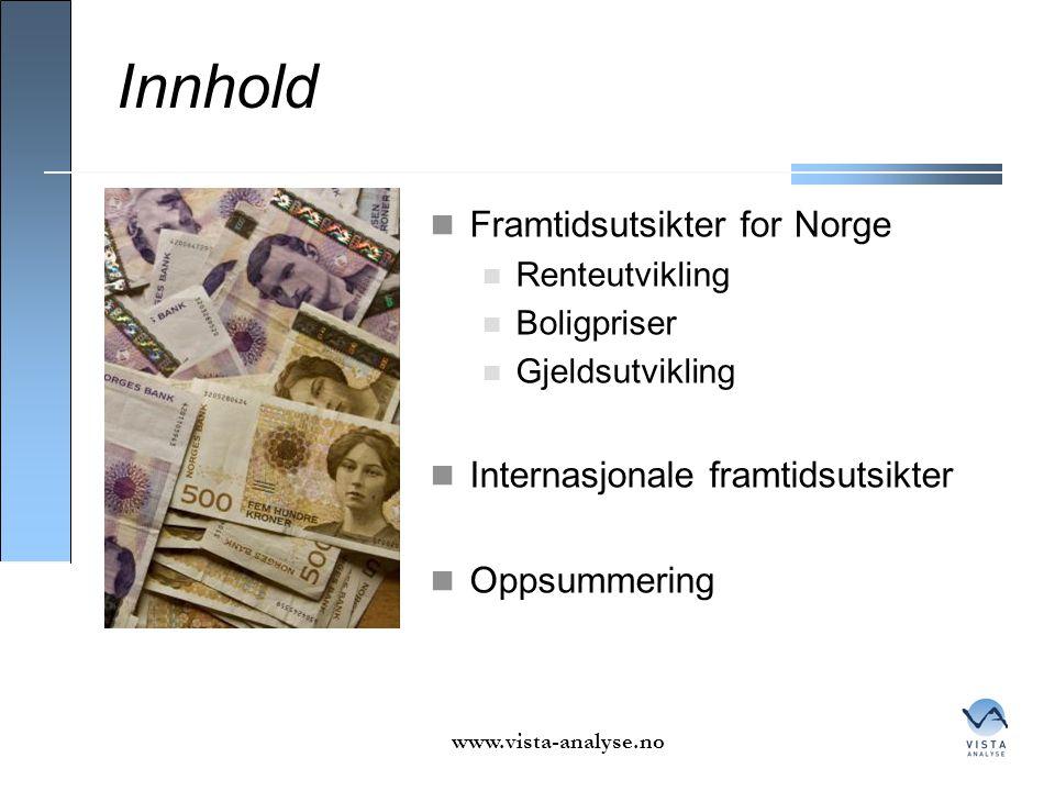 Innhold  Framtidsutsikter for Norge  Renteutvikling  Boligpriser  Gjeldsutvikling  Internasjonale framtidsutsikter  Oppsummering www.vista-analy