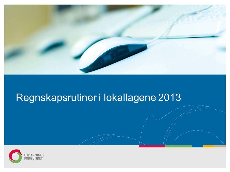 Regnskapsrutiner i lokallagene 2013