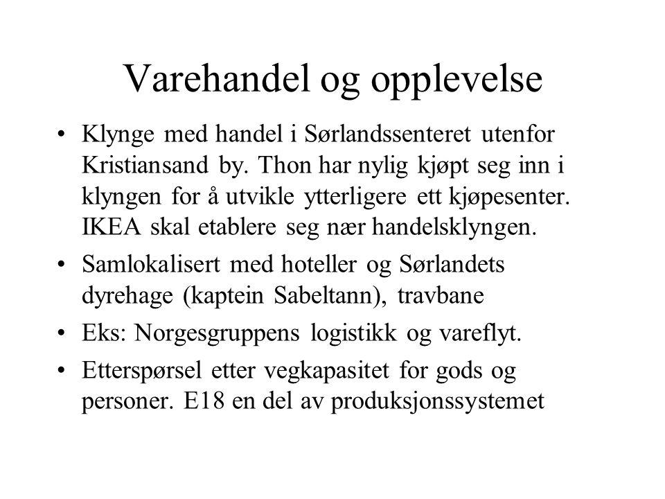 Varehandel og opplevelse •Klynge med handel i Sørlandssenteret utenfor Kristiansand by. Thon har nylig kjøpt seg inn i klyngen for å utvikle ytterlige