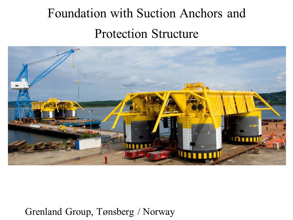 Foundation with Suction Anchors and Protection Structure Grenland Group, Tønsberg / Norway