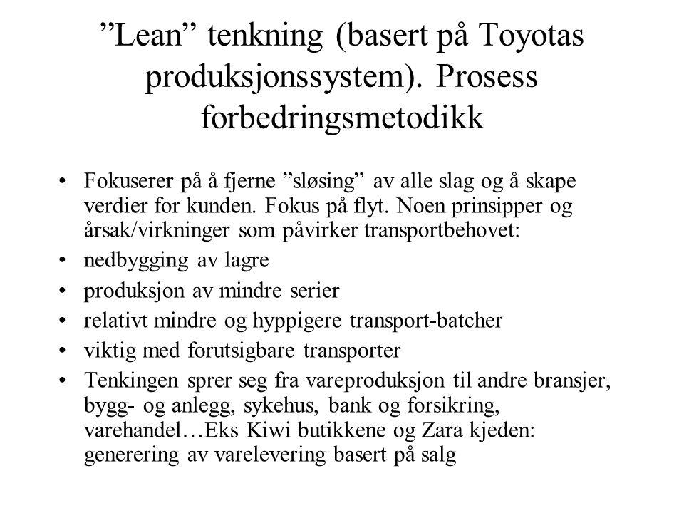 """""""Lean"""" tenkning (basert på Toyotas produksjonssystem). Prosess forbedringsmetodikk •Fokuserer på å fjerne """"sløsing"""" av alle slag og å skape verdier fo"""