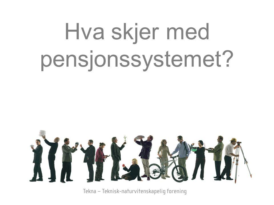 Hva skjer med pensjonssystemet?
