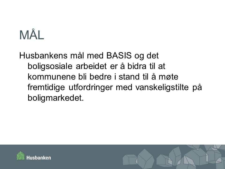 MÅL Husbankens mål med BASIS og det boligsosiale arbeidet er å bidra til at kommunene bli bedre i stand til å møte fremtidige utfordringer med vanskel