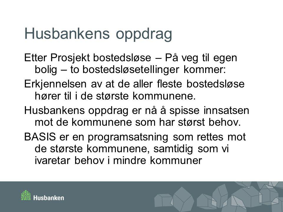 Husbankens oppdrag Etter Prosjekt bostedsløse – På veg til egen bolig – to bostedsløsetellinger kommer: Erkjennelsen av at de aller fleste bostedsløse