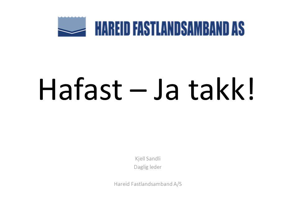 Hvorfor Hafast? 1.Hele regionen står bak